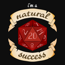 Load image into Gallery viewer, I'm a Natural Success - Dungeons & Dragons T-Shirt