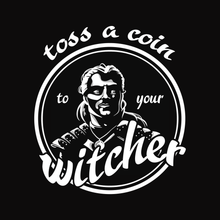 Load image into Gallery viewer, Toss a Coin - Geralt from The Witcher T-Shirt