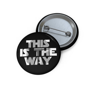 """This is the Way"" Mandalorian Button"