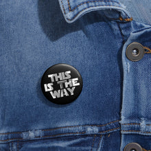 "Load image into Gallery viewer, ""This is the Way"" Mandalorian Button"