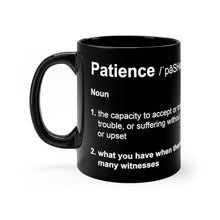 Load image into Gallery viewer, Patience Definition - Funny 11oz Mug