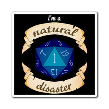 Load image into Gallery viewer, Natural Disaste - Dungeons & Dragons Magnet