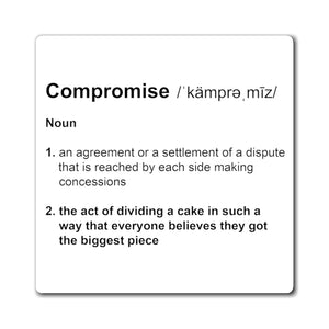 Compromise Definition - Funny Magnet