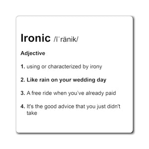 Ironic Definition - Funny Magnet
