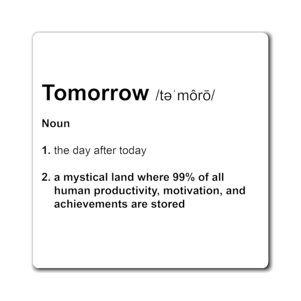 Tomorrow Definition - Funny Magnet