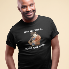 Load image into Gallery viewer, Your next line is... - Joseph Joestar from Jojo's Bizarre Adventure T-Shirt