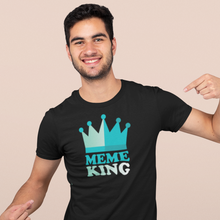 Load image into Gallery viewer, Meme King - Internet T-Shirt