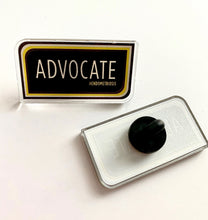 Load image into Gallery viewer, Advocate Acrylic Pin