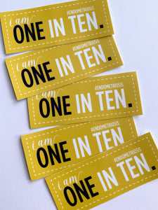 I AM ONE IN TEN. #ENDOMETRIOSIS Sticker