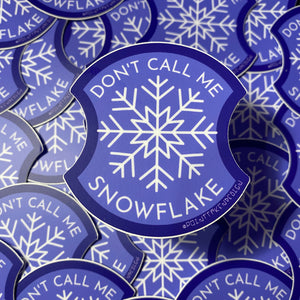 Don't Call Me Snowflake Sticker