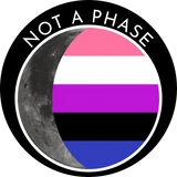 Not a Phase - Genderfluid