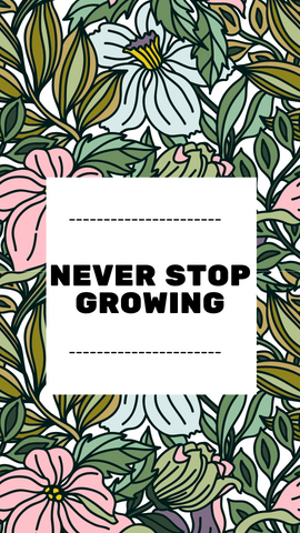 NEVER STOP GROWING STICKER