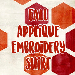 Fall Applique/  Embroidery Shirts