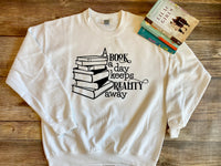 A Book A Day Keeps Reality Away, unisex ,Book Tee, Book Sweatshirt