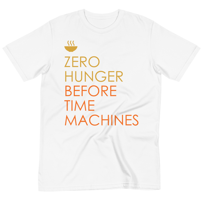 Zero Hunger Before Time Machines Organic T-Shirt from makusudi and Kevue.com