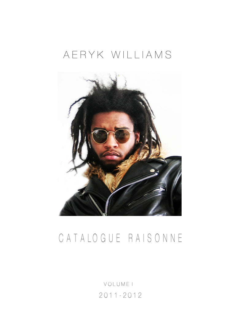 Aeryk Williams Catalogue Raisonne Vol. I