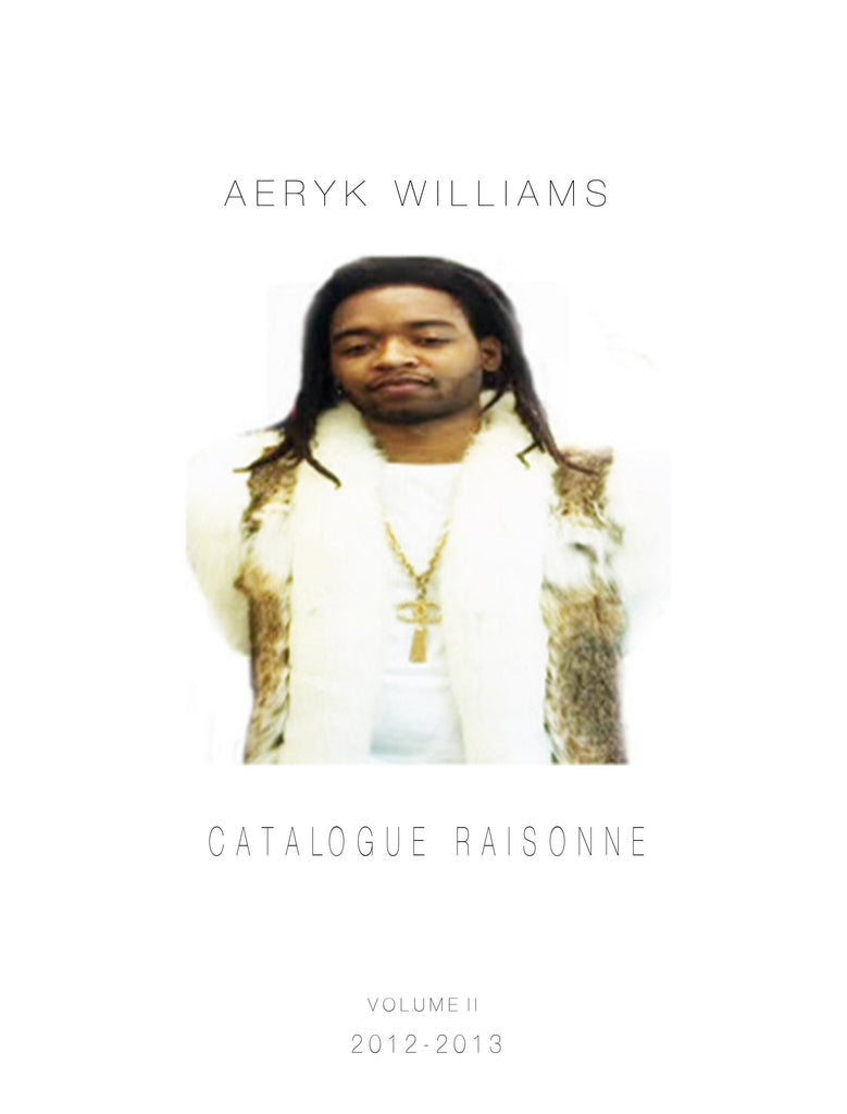 Aeryk Williams Catalogue Raisonne Vol. II
