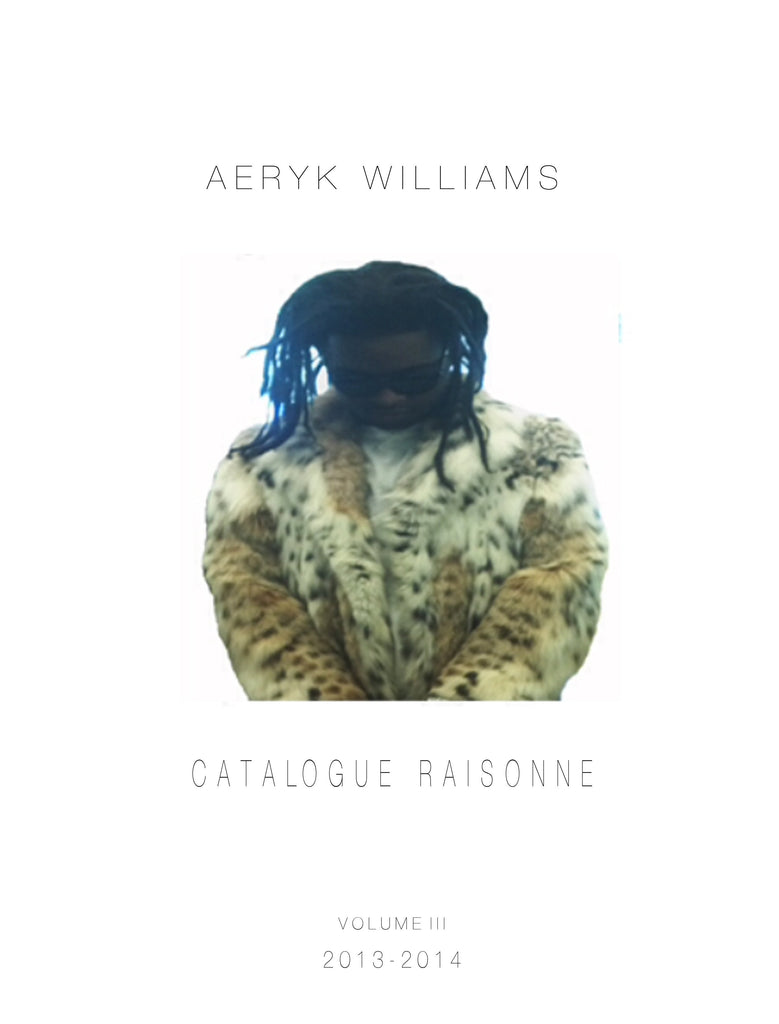 Aeryk Williams Catalogue Raisonne Vol. III