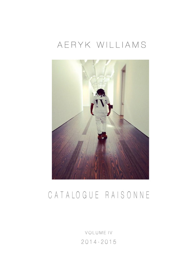 Aeryk Williams Catalogue Raisonne Vol. IV