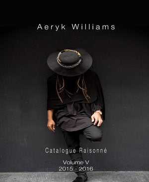 Aeryk Williams Catalogue Raisonne Vol. V-Aeryk Studio-Aeryk Studio