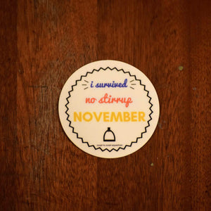 """I Survived No Stirrup November"" Sticker"
