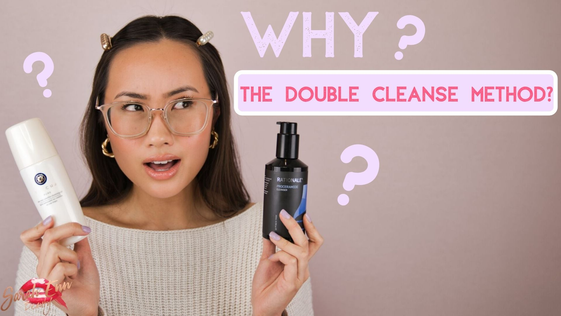 Double Cleansing Method - Deep Dive | Sarah Enn