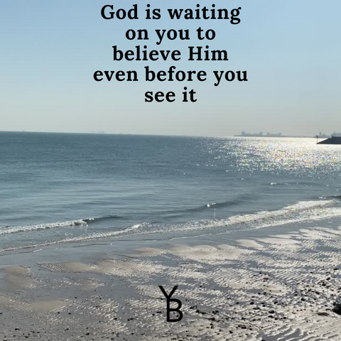 Believe God is waiting on you beach image
