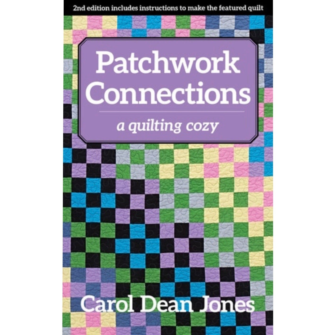 Patchwork Connections - Book 4 - Carol Dean Jones