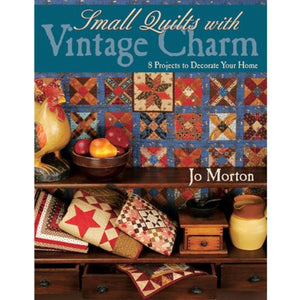 Small Quilts with Vintage Charm by Jo Morton