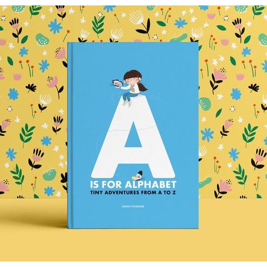 A Is For Alphabet Tiny Adventures From A To Z