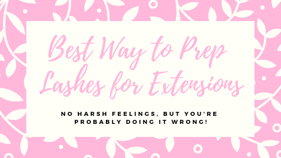 Best Way to Prep Lashes for Extensions
