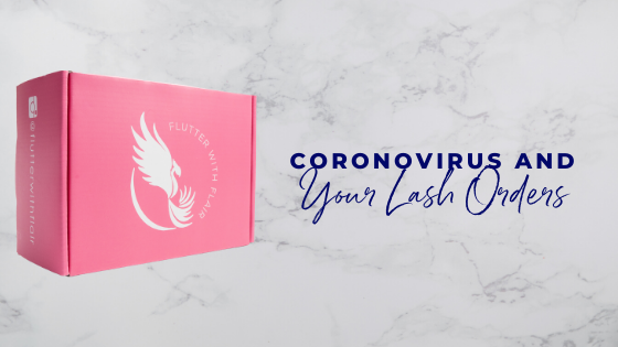 Are Lash Orders Impacted by the Coronovirus?