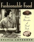 Fashionable Food: Seven Decades Of Food Fads