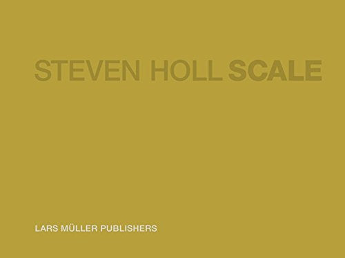 Steven Holl - Scale: An Architect'S Sketch Book
