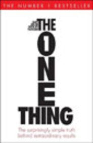 The One Thing: The Suprisingly Simple Truth Behind Extraordinary Results