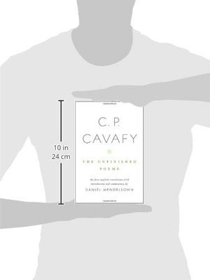C. P. Cavafy: The Unfinished Poems