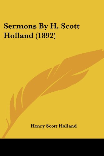 Sermons By H. Scott Holland (1892)