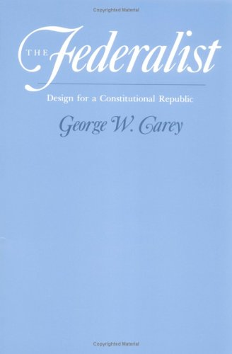 The Federalist: Design For A Constitutional Republic