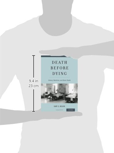 Death Before Dying: History, Medicine, And Brain Death