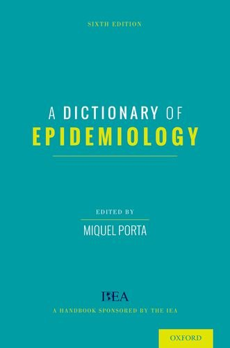 A Dictionary Of Epidemiology (Porta, Dictionary Of Epidemiology)