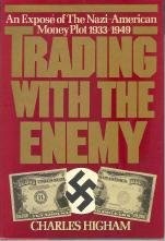 Trading With The Enemy: An Expos Of The Nazi-American Money Plot, 1933-1949