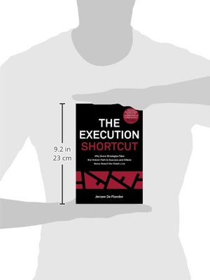 The Execution Shortcut: Why Some Strategies Take The Hidden Path To Success And Others Never Reach The Finish Line
