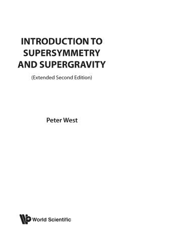 Introduction To Supersymmetry And Supergravity (Revised And Extended 2Nd Edition) (Revised And Enlarged 2Nd Edition)