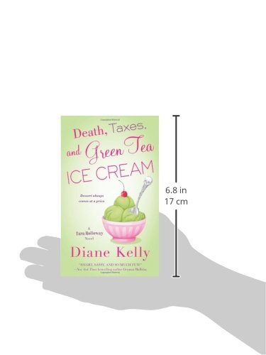 Death, Taxes, And Green Tea Ice Cream (A Tara Holloway Novel)