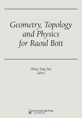 Geometry, Topology And Physics For Raoul Bott