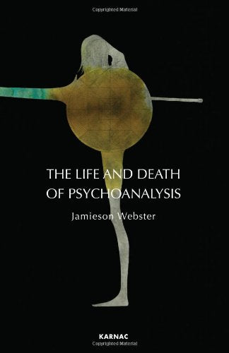 The Life And Death Of Psychoanalysis: On Unconscious Desire And Its Sublimation