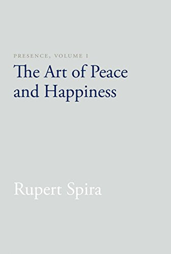 1: Presence, Volume I: The Art Of Peace And Happiness