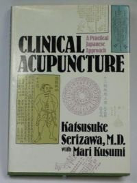 Clinical Acupuncture: A Practical Japanese Approach