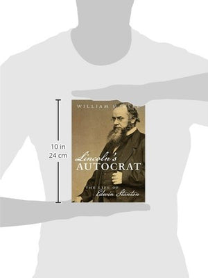 Lincoln'S Autocrat: The Life Of Edwin Stanton (Civil War America)