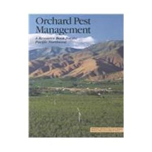 Orchard Pest Management: A Resource Book For The Pacific Northwest